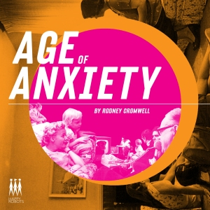 Rodney Cromwell - Age of Anxiety (cover artwork)