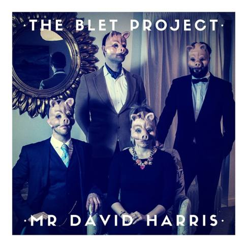 The Blet Project -Mr David Harris