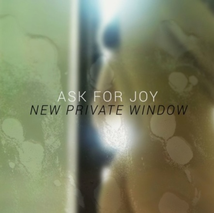 Ask For Joy - New Private Window (cover artwork)
