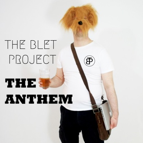 The Blet Project The Anthem