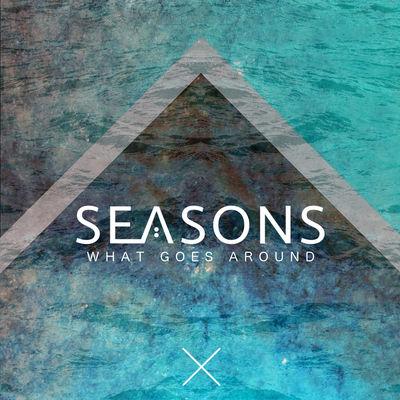 seasons-what-goes-around