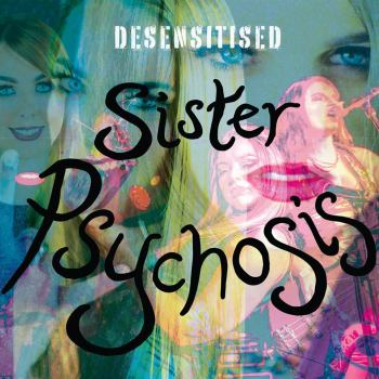 Desensitised – Sister Psychosis   SMALL RECORD REVIEWS
